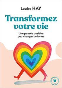 Tranformez votre vie: Une pensée positive peut changer la donne